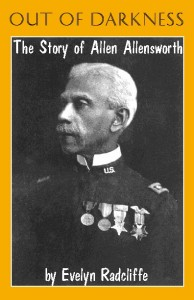 Out of Darkness - The Story of Allen Allensworth - By Evelyn Radcliffe