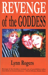 Revenge of the Goddess - by Lynn Rogers
